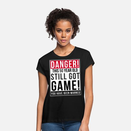 Birthday T-Shirts - Danger This 50 Year Old Still Got Game - Women's Loose Fit T-Shirt black