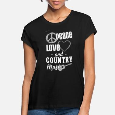 Country Peace Love And Country Music - Maglietta larga donna