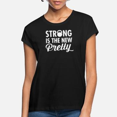 Pretty Strong Is The New Pretty - Workout Fitness Gym - Women's Loose Fit T-Shirt