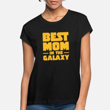 Mothers Day Best Mom In The Galaxy - Women's Loose Fit T-Shirt