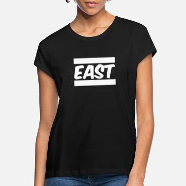 East East - Women's Loose Fit T-Shirt
