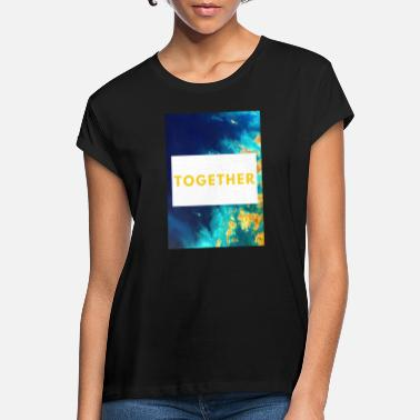 Together - Women's Loose Fit T-Shirt
