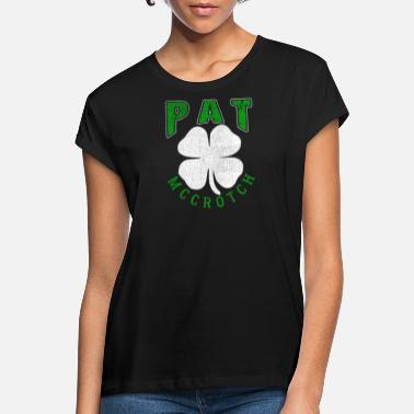 Pat pat mccrotch - Women's Loose Fit T-Shirt