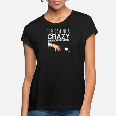 Snooker They call me a crazy snooker mom - Frauen Oversize T-Shirt