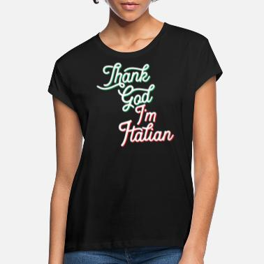 Cefalü Italian Pride - Thank God Italian - Women's Loose Fit T-Shirt