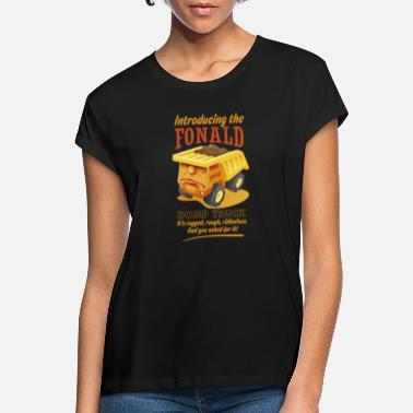 Funny The Fonald Dump Truck - Women's Loose Fit T-Shirt
