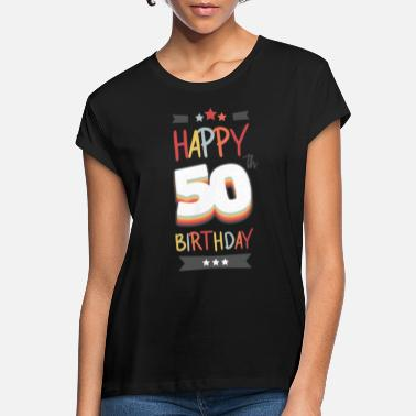 Happy 50 th birthday - Women's Loose Fit T-Shirt