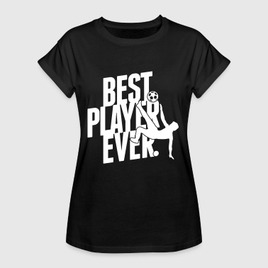 Best player ever - T-shirt oversize Femme