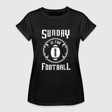 Sunday is for Football - awesome sports fandom - Women's Oversize T-Shirt