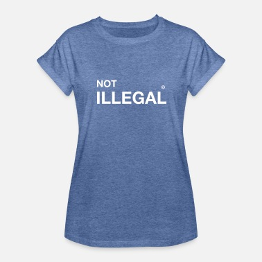 Immigrant Jokes not illegal refugee immigrants immigrants demo - Women's Oversize T-Shirt