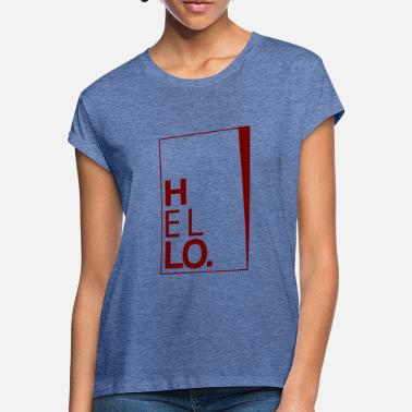 Hello - Women's Loose Fit T-Shirt