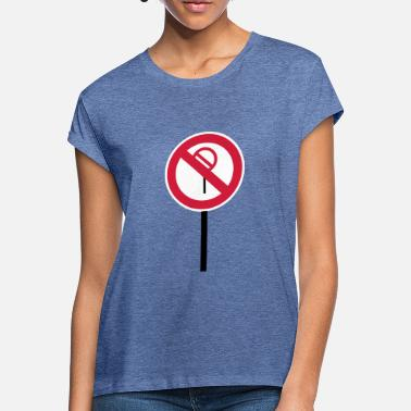 Prohibited Sign Prohibitions prohibited - Women's Loose Fit T-Shirt