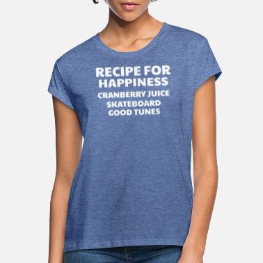Good Ch Cranberry Vibes & Tunes Recipe for Happiness - Women's Loose Fit T-Shirt