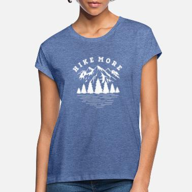 Hike more - Women's Loose Fit T-Shirt