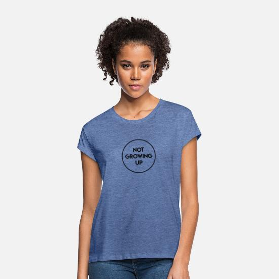 Established T-Shirts - Not Growing Up Logo - Women's Loose Fit T-Shirt heather denim