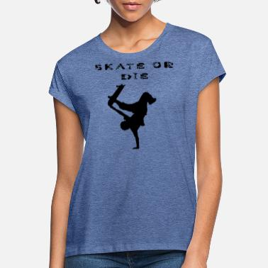 Stencil SKATE OR THE! Stencils design, stencil - Women's Loose Fit T-Shirt
