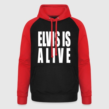ELVIS IS ALIVE - Sweat-shirt baseball unisexe