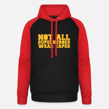 Not All Superheroes Wear Capes - Unisex Baseball Hoodie