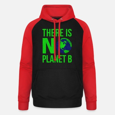 B Day There Is No Planet B - Earth Day - Unisex Baseball Hoodie