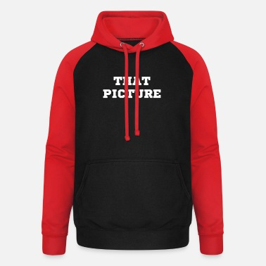 Picture the picture - Unisex Baseball Hoodie