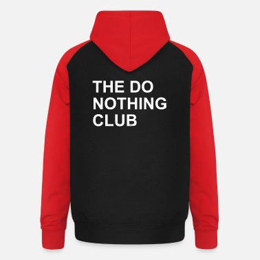 THE DO NOTHING CLUB - Unisex Baseball Hoodie