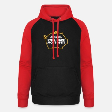 Meager I Had Nothing And I Have To Keep Everything! - Unisex Baseball Hoodie