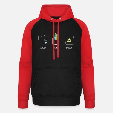 Reduce, Reuse, Recycle - a life of Zero Waste - Unisex Baseball Hoodie