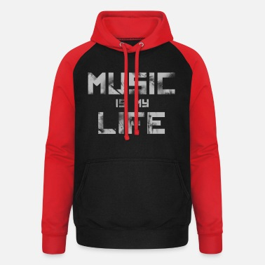 Music Is Life Music Is My Life - Unisex baseball huppari