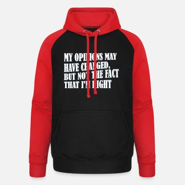My opinions may have changed, ........ - Unisex baseball hoodie
