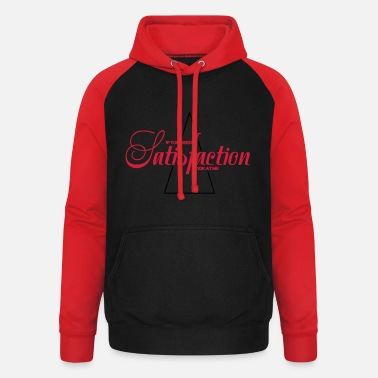 Satisfaction satisfaction - Unisex Baseball Hoodie
