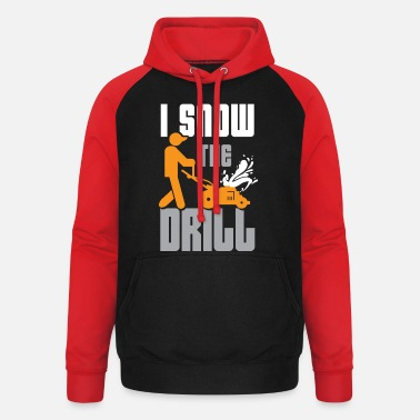 I Snow The Drill - Unisex Baseball Hoodie