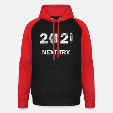 2021 Next Try Next try for a new year - Unisex Baseball Hoodie