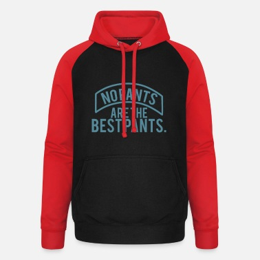 Teenager Underwear No Pants Are The Best Pants - Unisex Baseball Hoodie