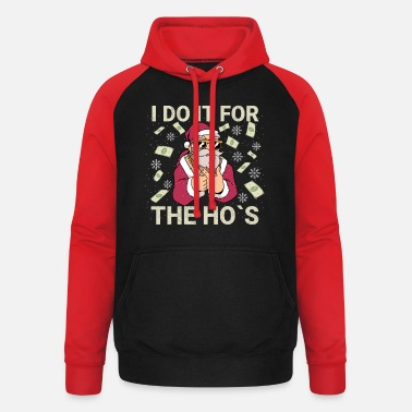 Advent Funny I Do It For The Ho's Santa Claus - Unisex Baseball Hoodie