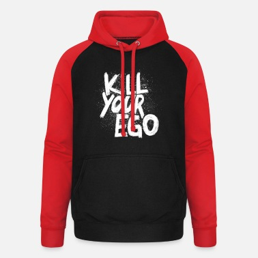 Kill Your Ego Kill your Ego - Unisex Baseball Hoodie