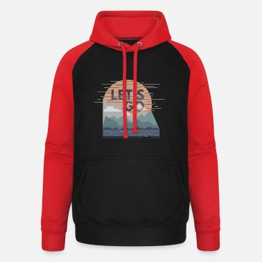 Travel Lets Go and Have Some Adventure Gift Shirt - Unisex Baseball Hoodie