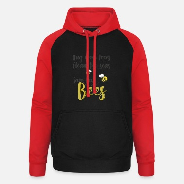 Bees Trees Seas And Bees Protect - Unisex Baseball Hoodie