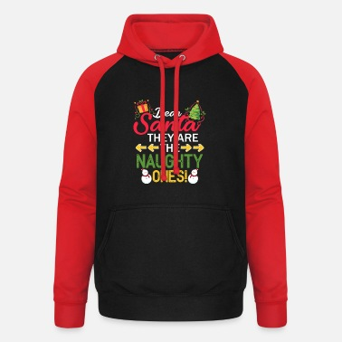 Naughty Dear Santa They Are The Naughty Ones Gift - Unisex Baseball Hoodie