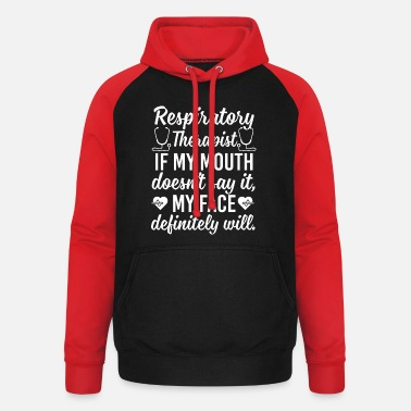 Mouth Respiratory Therapist If My Mouth Doesn't Say - Unisex Baseball Hoodie