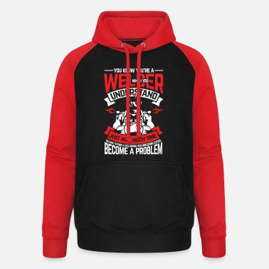 Oxyacetylene Welding You know that you are a welder - Unisex Baseball Hoodie