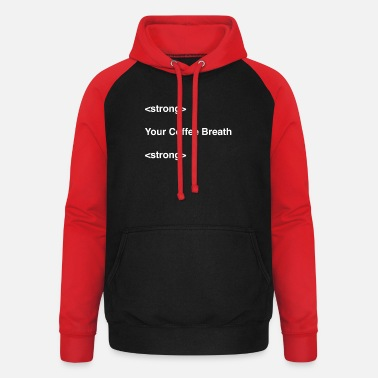 Statement Stong Your Coffee Breath - Unisex Baseball Hoodie