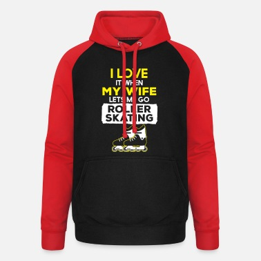 Live I love my wife roller skating - Unisex Baseball Hoodie