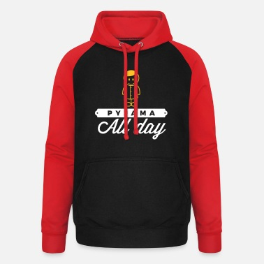 Bed Underwear Throughout The Day In Your Pajamas! - Unisex Baseball Hoodie