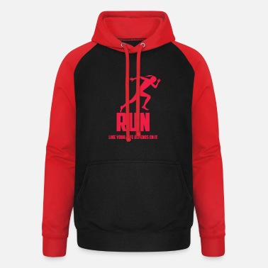 RUN LIKE YOUR LIFE DEPENDS ON IT - Unisex Baseball Hoodie