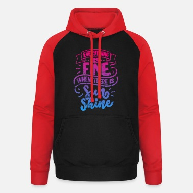Daylight Saving Time Everything is fine when there is sun shine - Unisex Baseball Hoodie