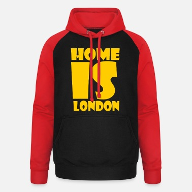 London London - At home is London - Unisex Baseball Hoodie