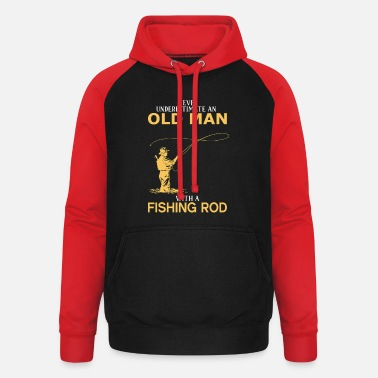 Never Underestimate An Old Man With A Fishing Rod - Unisex Baseball Hoodie