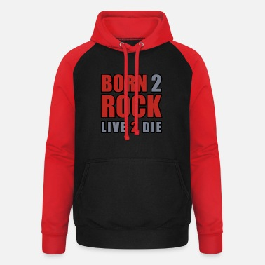 Born to Rock - Live to the - Unisex Baseball Hoodie