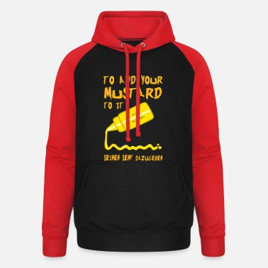 Goggley Eyes To add your mustard to it. Add his mustard - Unisex Baseball Hoodie