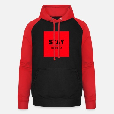 STAY YOURSELF - Unisex Baseball Hoodie